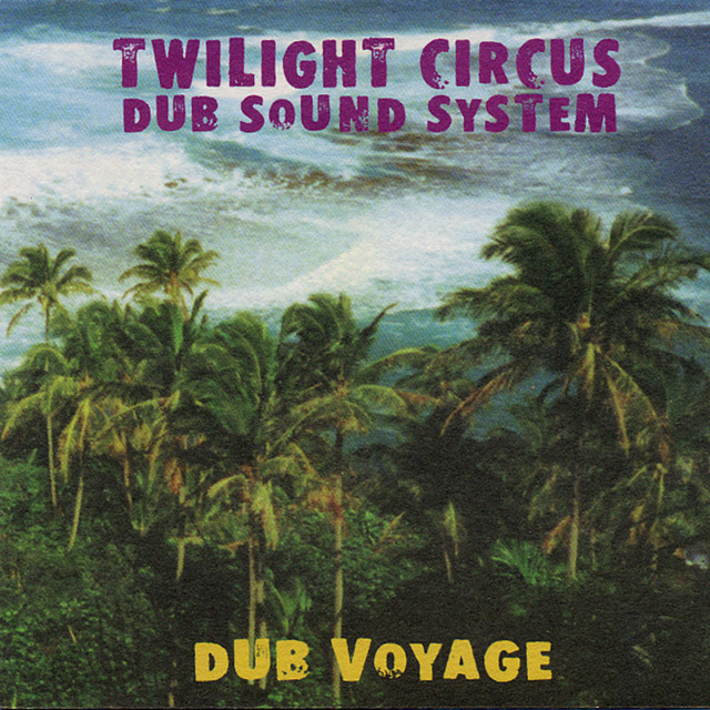 Twilight Circus Dub Sound System