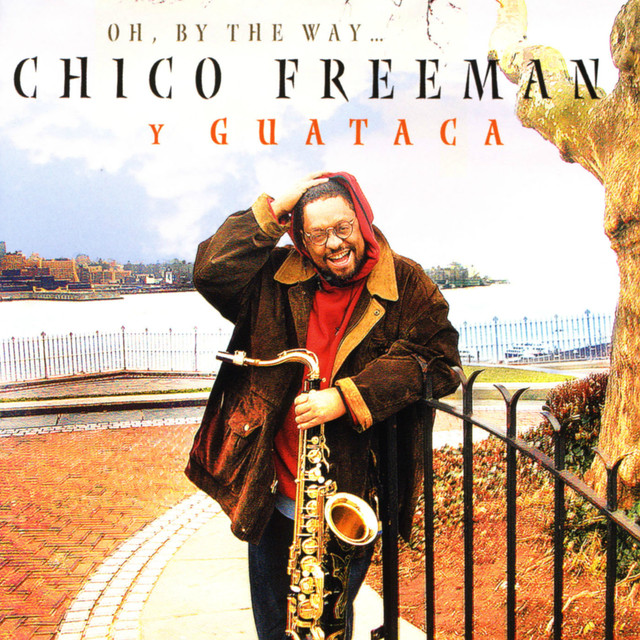 Chico Freeman Y Guataca