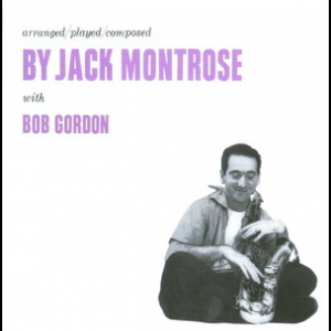Arranged, Composed, Played By Jack Montrose