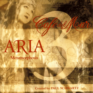 Cafe Del Mar. Aria 3 - Metamorphosis