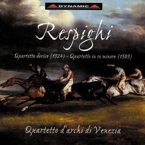 Respighi - Quartetto Dorico, Quartetto In Re Minore