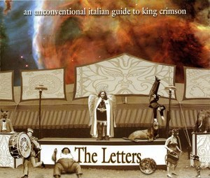 The Letters - An Unconventional Italian Guide To King Crimson (3CD)