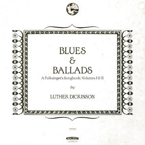 Blues & Ballads: A Folksinger's Songbook: Volumes I & II