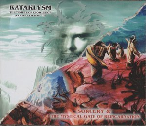 Sorcery & The Mystical Gate Of Reincarnation / The Temple Of Knowledge (Kataklysm Part III)