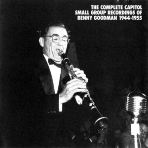 The Complete Capital Small Group Recordings Of Benny Goodman 1944-55 (4CD)