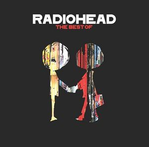 The Best Of Radiohead (Disc 1)