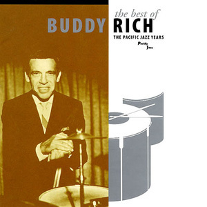 The Best Of Buddy Rich: Pacific Jazz Years