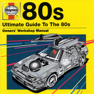 Haynes - Ultimate Guide To The 80s
