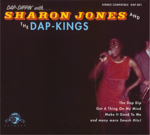 Dap-Dippin' With... Sharon Jones And The Dap-Kings