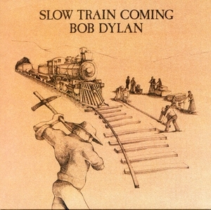 Slow Train Coming (Columbia 88691924312.26, EU)