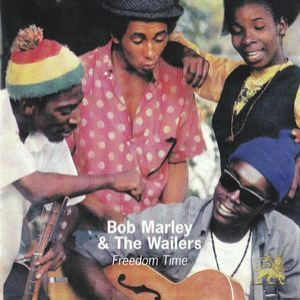Freedom Time (The Complete Bob Marley & The Wailers 1967-1972) Volume 9