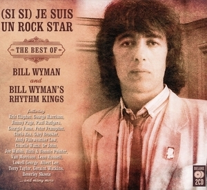 (si Si) Je Suis Un Rock Star - The Best Of Bill Wyman  (2CD)