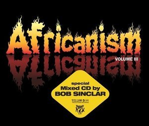 Africanism Vol 3 Mixed By Bob Sinclar