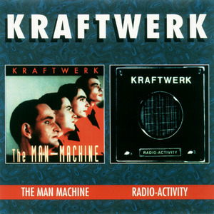 The Man Machine / Radio-Activity
