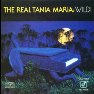 The Real Tania Maria: Wild!