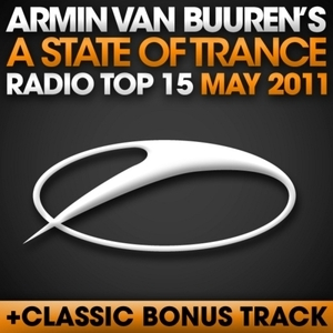 A State Of Trance Radio Top 15: May 2011