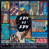 John Zorn - Spy Vs. Spy: The Music Of Ornette Coleman '1989