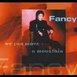 Fancy - We Can Move A Mountain [CDS] '2000