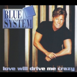 Blue System - Love Will Drive Me Crazy [CDS] '1997