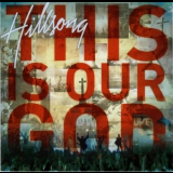 Hillsong - This Is Our God '2008