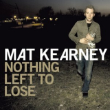 Mat Kearney - Nothing Left To Lose '2006
