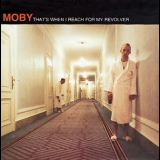Moby - That's When I Reach For My Revolver '1996