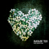 Alkaline Trio - This Addiction '2010