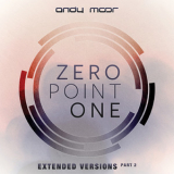 Andy Moor - Zero Point One (Extended Versions, Vol. 2) '2012