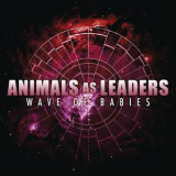 Animals As Leaders - Wave Of Babies (Single) [web] '2010