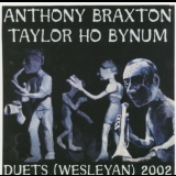 Anthony Braxton, Taylor Ho Bynum - Duets (wesleyan) 2002 '2002