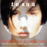 Texas - Say What You Want (All Day, Every Day) [CDS] '1998