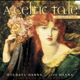 Mychael & Jeff Danna - A Celtic Tale - The Legend Of Deirdre '1996