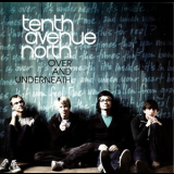 Tenth Avenue North - Over And Underneath '2008