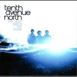 Tenth Avenue North - The Light Meets The Dark '2010