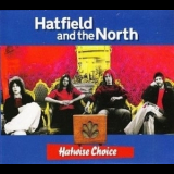 Hatfield And The North - Hatwise Choice '2005