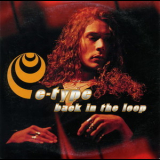 E-Type - Back In The Loop [CDS] '1996