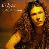 E-Type - Angels Crying [CDS] '1998