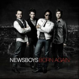 Newsboys - Born Again '2010