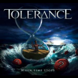 Tolerance - When Time Stops '2013