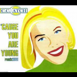 C.C.Catch - Cause You Are Young [CDS] '2001