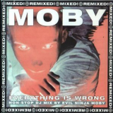 Moby - Everything Is Wrong: The Dj Mix Album (CD1) '1996