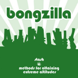 Bongzilla - Stash And Methods For Attaining Extreme Altitudes '2007