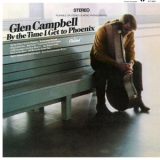 Glen Campbell - By The Time I Get To Phoenix (2014 Reissue) '1967