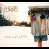 Christopher Cross - Christmas Time Is Here '2007