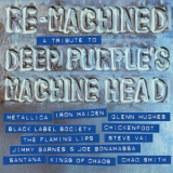 Various Artists - Re-Machined: A Tribute To Deep Purple's Machine Head '2012