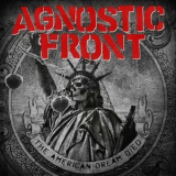 Agnostic Front - The American Dream Died '2015