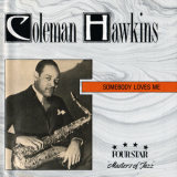 Coleman Hawkins - Somebody Loves Me '1994