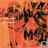 Thelonious Monk - Monk The Transformer '2007