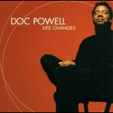 Doc Powell - Life Changes '2001