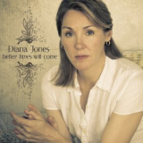 Diana Jones - Better Times Will Come '2009